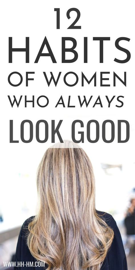 12 easy ways to look good every day! These self-care habits can make you feel good and confident in your skin - it's not just about looking pretty. good How To Look Good Every Day, Even When You're Not Leaving The House - Her Highness, Hungry Me