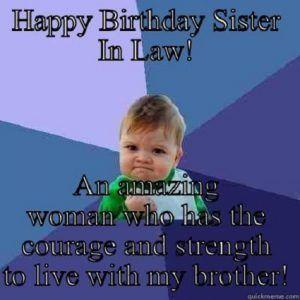 Happy Birthday Funny Sister In Law Meme Image Happy Birthday Sister Funny Sister Birthday Quotes Happy Birthday Sister