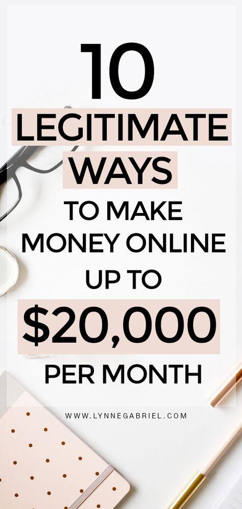 10 Legitimate Ways to Make Money Online Up To $20,000/Month