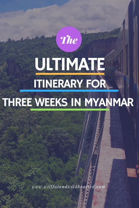 Here's how to spend three weeks in #Myanmar - one of the most special countries in #Southeast #Asia. Happy travels! www.willfulandwildhearted.com