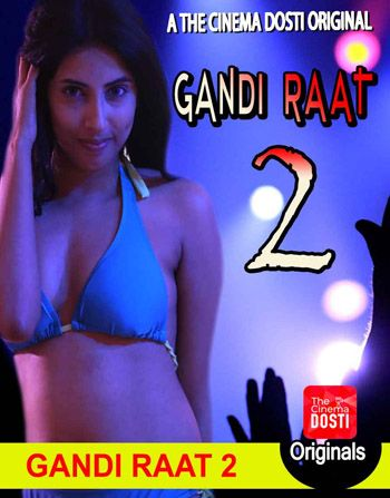 Gandi Raat 2 (2020) CinemaDosti Originals