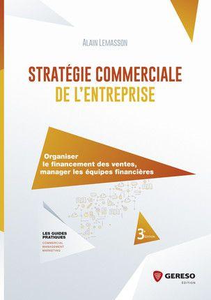Strategie Commerciale De L Entreprise De Alain Lemasson Plus De 60 Des Ventes De Biens Strategie Commerciale Comptabilite De Gestion Performance Commerciale