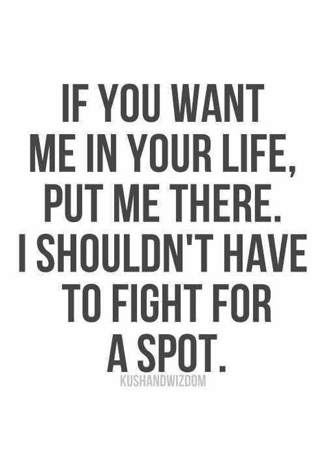 It really is that easy! I'm always fighting for that small little space I get if you want me there put me there.  That simple it's me making the effort