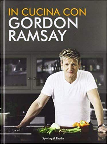 In Cucina Con Gordon Ramsay Libro Kindle Pdf Download Gordon Ramsay Libri Portafogli Da Uomo