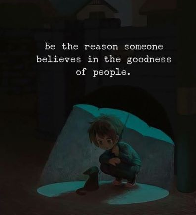 Be The Reason Somebody S Faith In Humanity Is Restored Connection Quotes Life Quotes Life Quotes Deep
