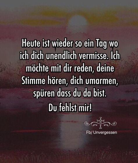 Es ist jeden Tag so. Jeder Moment ohne Dich ist un  #dich #es #grau #ist #je