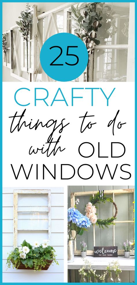 25 Creative and Clever Ways to Decorate with Old Windows