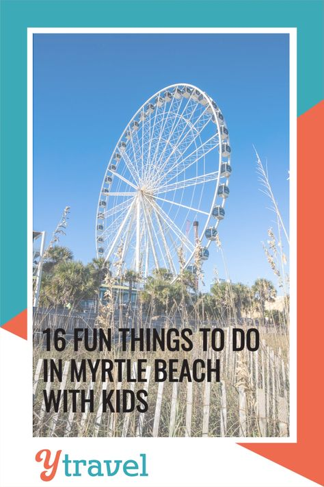 Myrtle Beach is a great vacation choice for kids and parents alike! We've gone deep into the region to see what makes it a unique and special vacation spot to bring you the ultimate Myrtle Beach guide. Check out our list of 16 fun things to do in Myrtle Beach with kids on our blog! #MyrtleBeach #MyrtleBeachVacation #FunThingsToDoInMyrtleBeach #SouthCarolina #SouthCarolinaVacation #FamilyTravel #RoadTrips