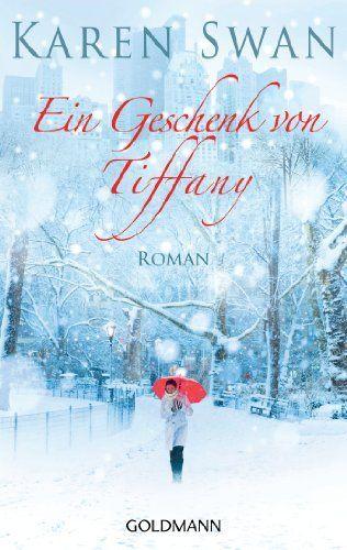 Ein Geschenk von Tiffany: Roman von Karen Swan, http://www