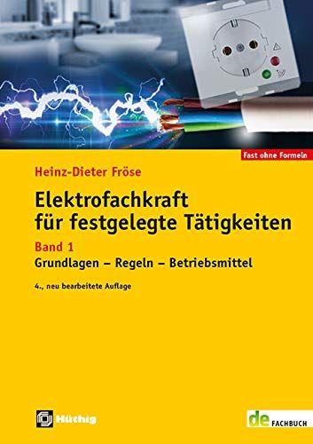 Elektrofachkraft Fa R Festgelegte Ta Tigkeiten Band 1 Grundlagen Regeln Betriebsmittel De Fachwissen T Best Books To Read Book Background Books To Buy