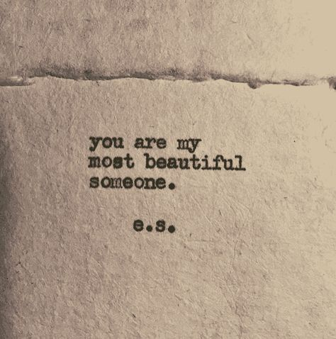 """""""You are my most beautiful someone."""" #es #poem #poetry #quotes #love-quotes"""