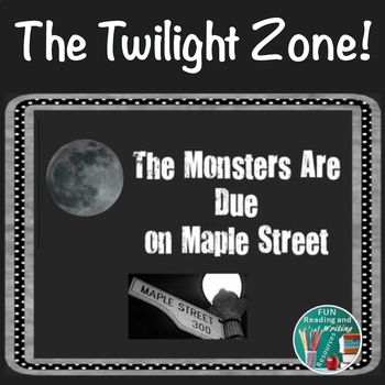 The Monsters Are Due On Maple Street Powerpoint And Printables Presentation Includes Background Information On Vocabulary Words Essay Questions Twilight Zone