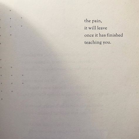 the suffering. it will leave you alone when it is done teaching you life lessons.. then it is totally up to you how to go on with your life ppl act the way they do to test us how to live our lives how to love and how to move on   -  #poetryquotesstrengthPoem #poetryquotesstrengthWisdom #poetryquotesstrengthWords