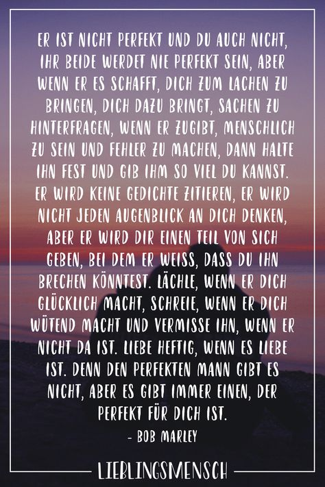 Visual Statements®️ Er ist nicht perfekt und du auch nicht, ihr beide werdet nie perfekt sein, aber wenn er es schafft, dich zum Lachen zu bringen, dich dazu bringt, Sachen zu hinterfragen, wenn er zugibt, menschlich zu sein und Fehler zu machen, dann halte ihn fest. Sprüche / Zitate / Quotes / Lieblingsmensch / Freundschaft / Beziehung / Liebe / Familie / tiefgründig / lustig / schön / nachdenken #VisualStatements #Sprüche #Spruch #lieblingsmensch #bobmarley #gefühle #wahreworte