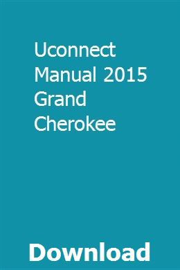 Uconnect Manual 2015 Grand Cherokee Jeep Grand Cherokee Jeep Grand Uconnect