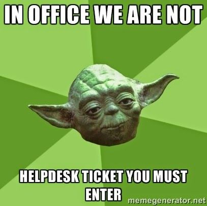 Star Wars Yoda Out Of Office Sign For Helpdesk Techs Enough Said