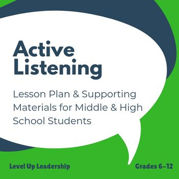 Active Listening: A Communication Lesson for Middle & High