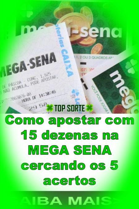 Mega Sena Com 15 Dezenas Desdobradas Mega Sena Sena Loteria