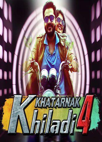 Khatarnak Khiladi 4 2018 Hdrip 720p Hindi Dubbed 800mb With