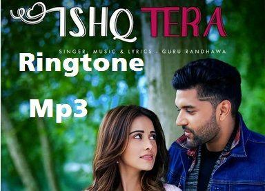 Ishq Tera Guru Randhawa Ringtone Download Ringtone Download Songs Lyrics