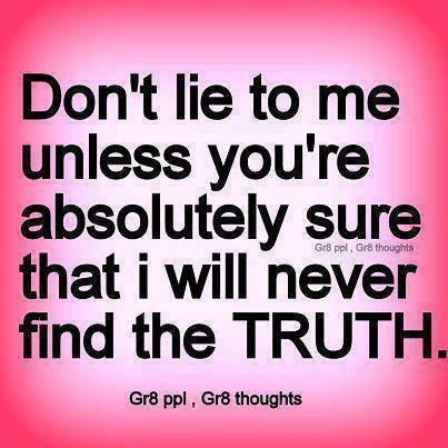 1150789 713223798704170 154427371 N Dont Lie To Me Lies Quotes Truth And Lies Quotes