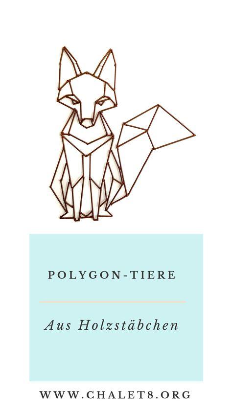 Photo of DIY: Polygon-Tiere aus Holzstäbchen – Chalet8