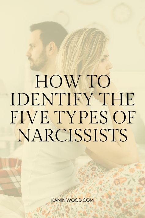 How to Identify the Five Types of Narcissists