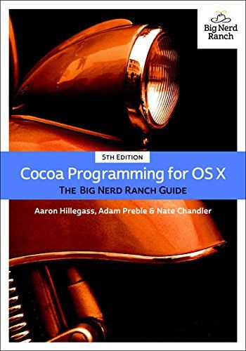 Cocoa Programming For Os X The Big Nerd Ranch Guide 5th Edition Big Nerd Ranch Guides By Aaron Hillegass Http Www Amazon Com D Big Nerd Ranch Ebook Nerd