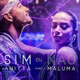 Sim Ou Nao Feat Maluma Anitta Single Com Imagens Maluma