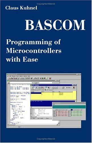 Bascom Programming Of Microcontrollers With Ease An Introduction