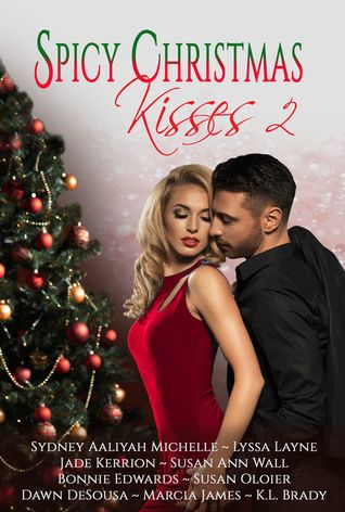 Christmas Kiss 2.Spicy Christmas Kisses 2 By Sydney Aaliyah The Royal