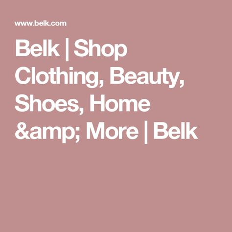 Belk Shop Clothing Beauty Shoes Home More Belk Stores