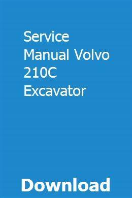 Service Manual Volvo 210c Excavator Volvo Excavator Hydraulic Excavator