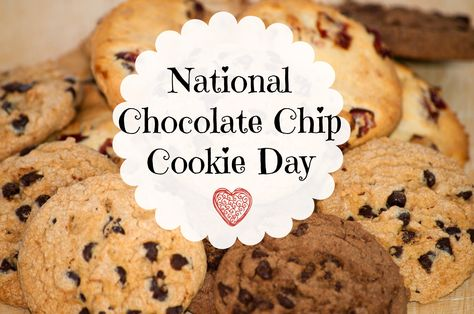 National Chocolate Chip Cookie Day Chocolate Chip Cookies Chocolate Chip Cookies