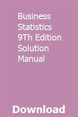 Business Statistics 9th Edition Solution Manual Management Case