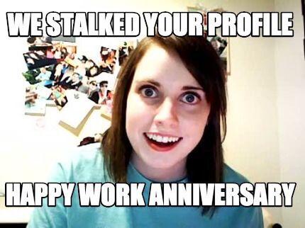 Funny Work Anniversary Memes Generatestatus Work Anniversary Work Anniversary Meme Anniversary Meme