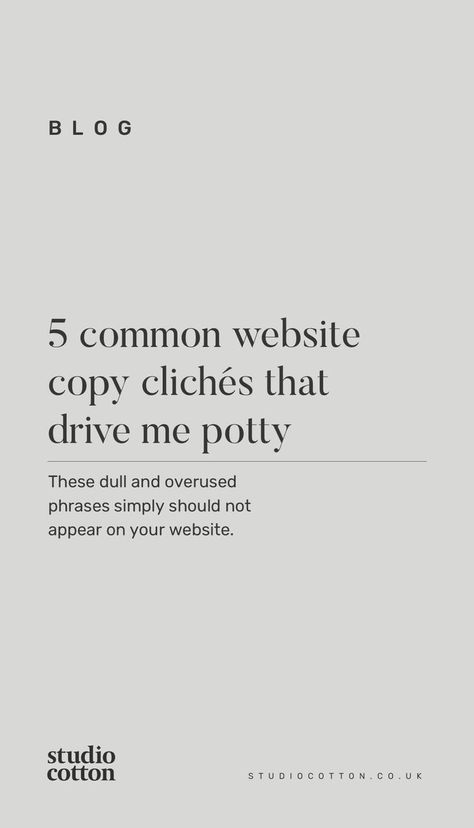5 common website copy clichés that drive me potty • Brand, websites, marketing and workshops from St