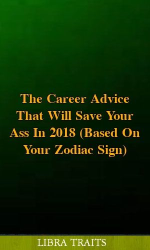These Are the Best Careers For Every Zodiac Sign