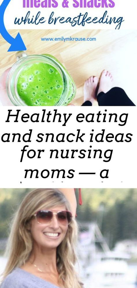 Healthy eating and snack ideas for nursing moms — a mom explores
