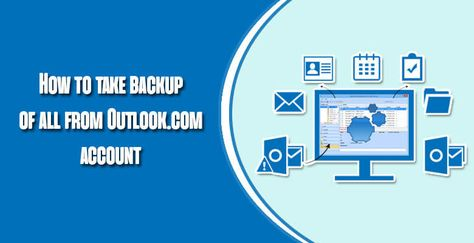 How To Backup Outlook Emails Other Important Items Accounting