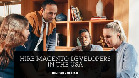 Hire Magento Developers in the USA