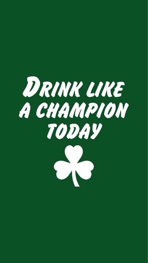 Drink Like A Champion Today Wallpaper For Smartphones