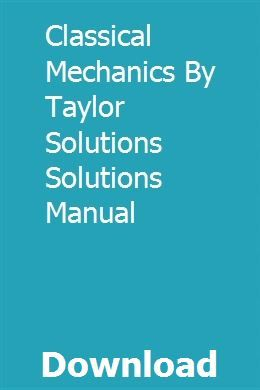 Classical Mechanics By Taylor Solutions Solutions Manual Microeconomics Study Solutions Classical Mechanics