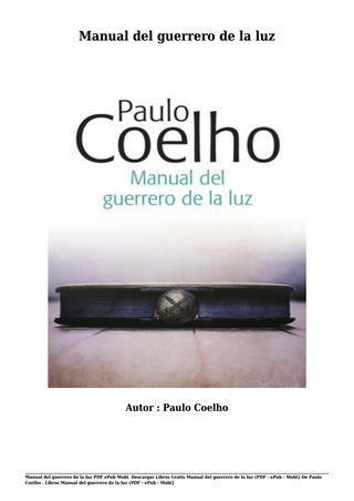 Descargar Libros Gratis Manual Del Guerrero De La Luz Pdf Epub Mobi De Paulo Coelho Descargar Libros Gratis Libros Gratis Libros Para Leer