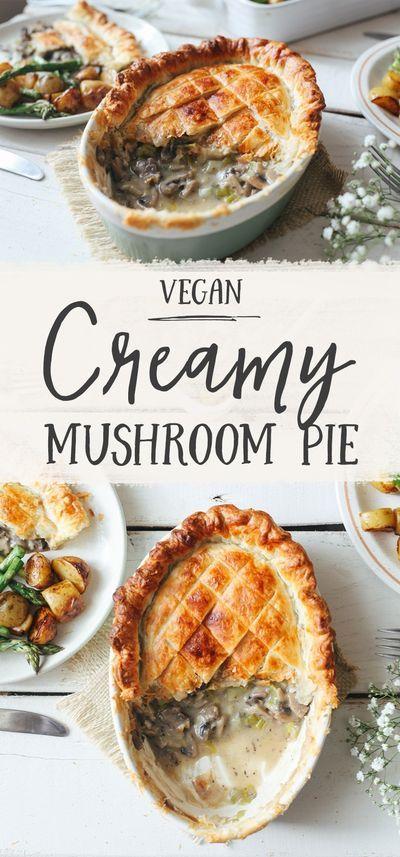 Creamy Leek Mushroom Pie Vegan Wallflower Kitchen Recipe In 2020 Mushroom Pie Easter Dinner Recipes Vegan Recipes Easy