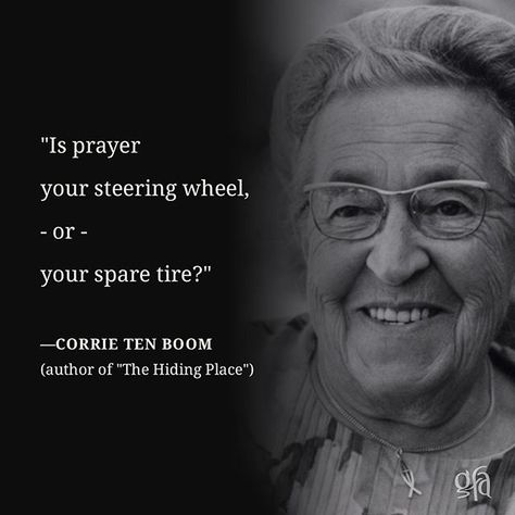 """""""Is prayer your steering wheel, or your spare tire?"""" —Corrie Ten Boom (author of """"The Hiding Place"""")⠀ ⠀ #prayer #quoteoftheday #CorrieTenBoom"""