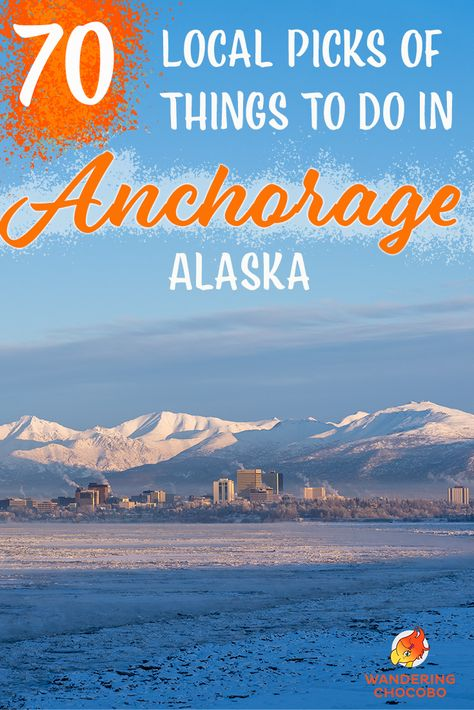 70 Things to do in Anchorage - Local Tips