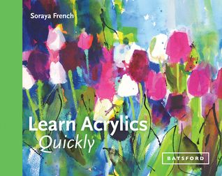 Download Pdf Learn Acrylics Quickly By Soraya French Free Epub