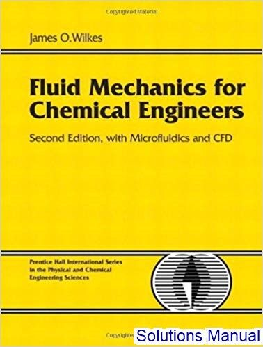 Solutions Manual For Fluid Mechanics For Chemical Engineers With