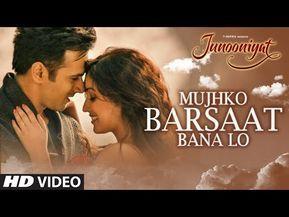 Mujhko Barsaat Bana Lo Lyrics Junooniyat Armaan Malik Lyrics Hindi Songs New Songs Old Songs Lagu Youtube
